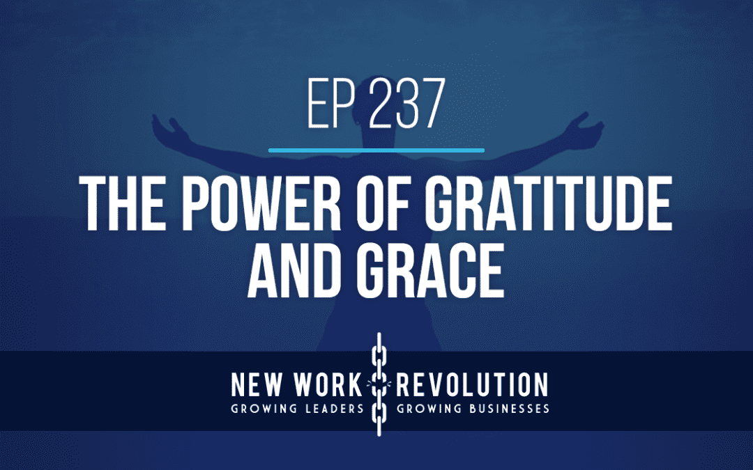 Ep 237- The Power of Gratitude and Grace