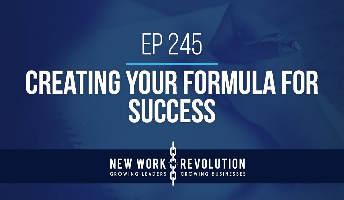 Ep 245- Creating Your Formula for Success