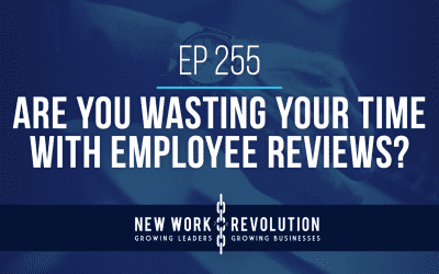 Ep 255- Are You Wasting Your Time with Employee Reviews?