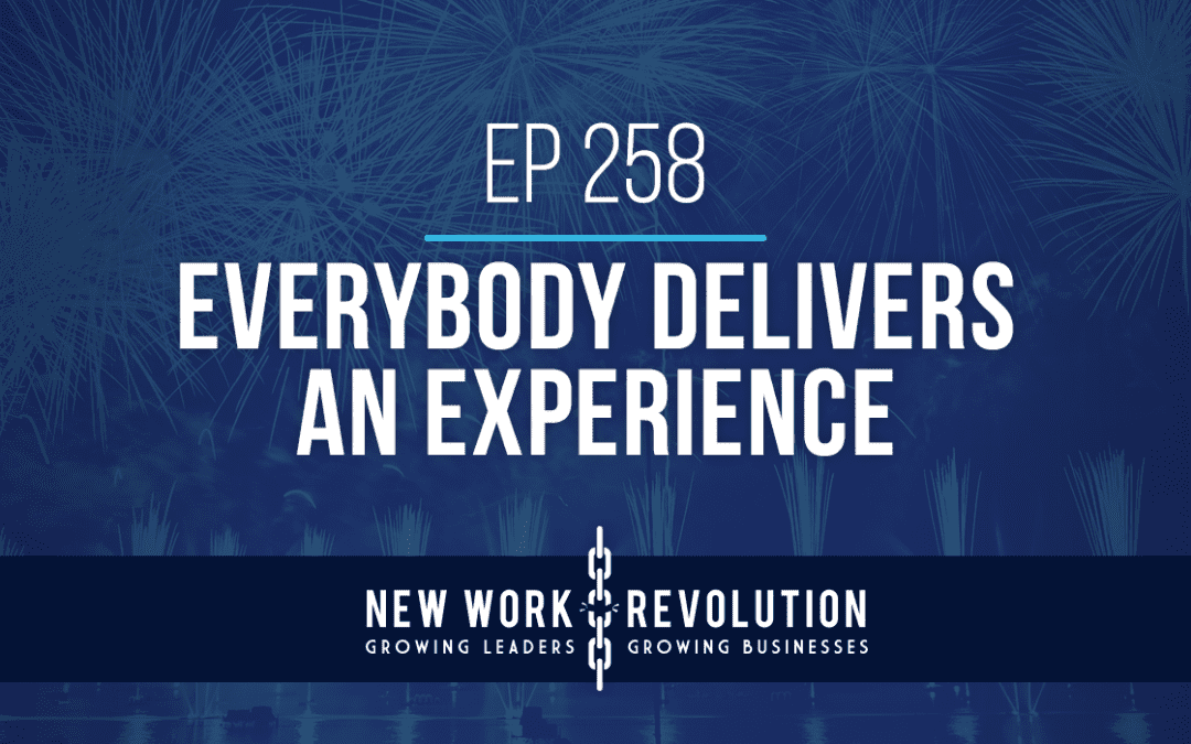 Ep 258- Everybody Delivers an Experience