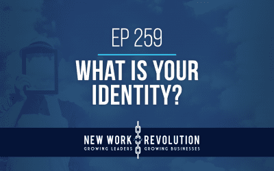 Ep 259- What is Your Identity?