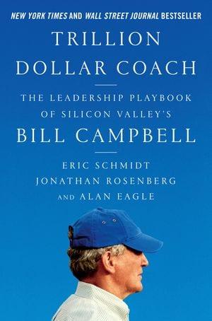 Trillion Dollar Coach - Book by Bill Campbell